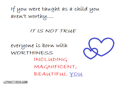 YOU ARE BORN WITH WORTHINESS